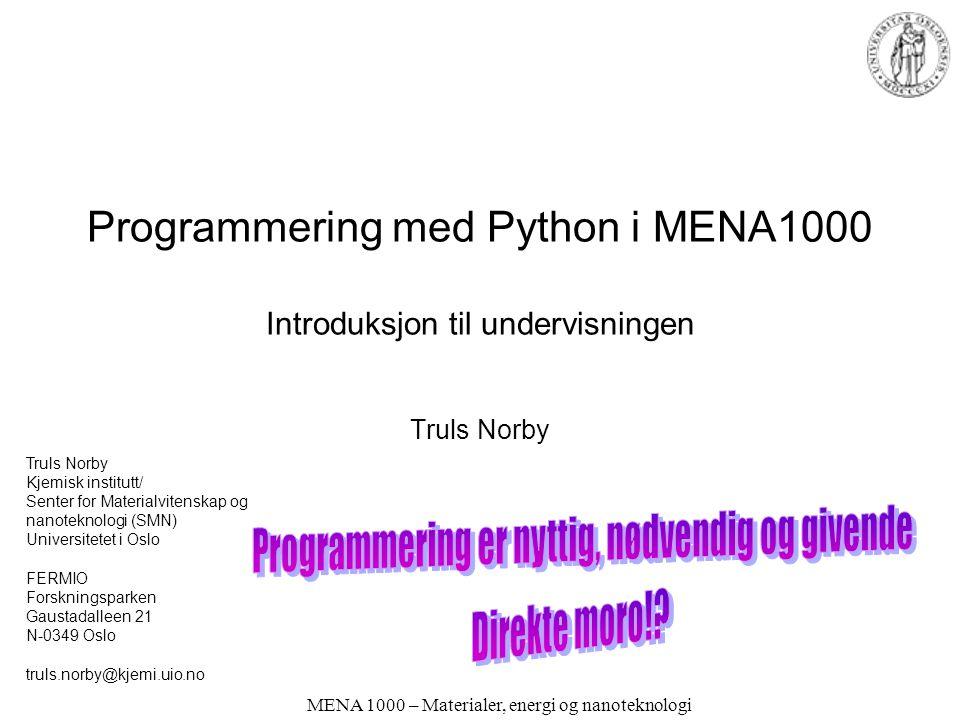 Programmering med Python i MENA1000 Introduksjon til undervisningen