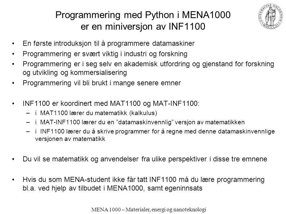 Programmering med Python i MENA1000 er en miniversjon av INF1100