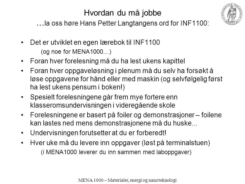 Hvordan du må jobbe …la oss høre Hans Petter Langtangens ord for INF1100: