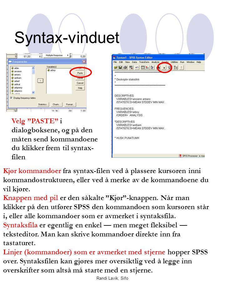 Syntax-vinduet Velg PASTE i dialogboksene, og på den måten send kommandoene du klikker frem til syntax-filen.