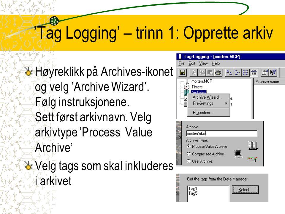 'Tag Logging' – trinn 1: Opprette arkiv
