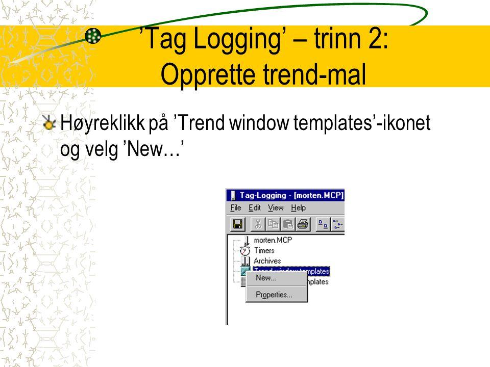 'Tag Logging' – trinn 2: Opprette trend-mal