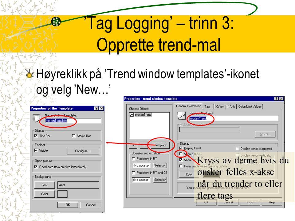 'Tag Logging' – trinn 3: Opprette trend-mal