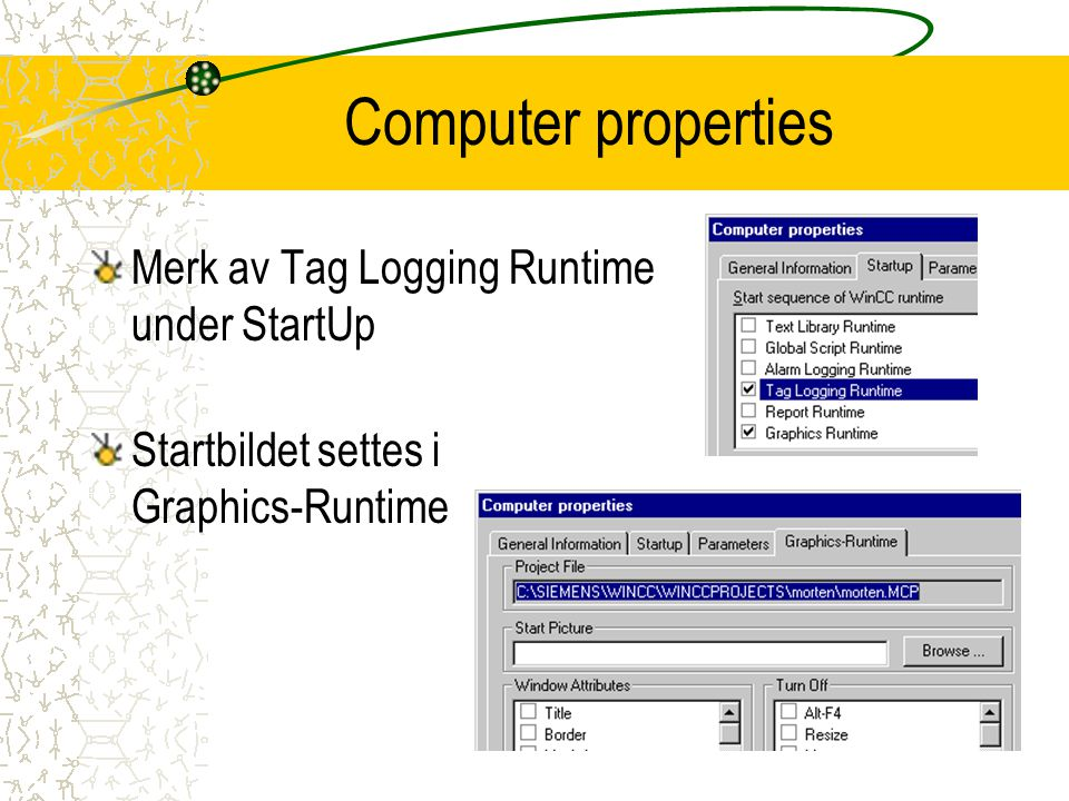 Computer properties Merk av Tag Logging Runtime under StartUp
