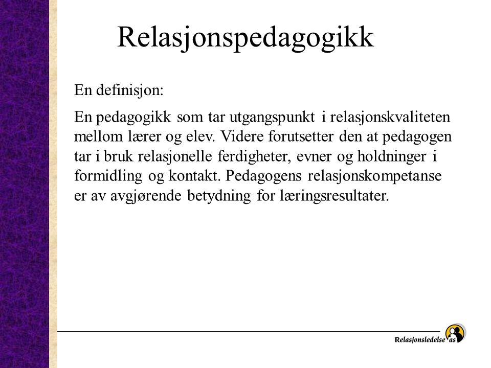 Relasjonspedagogikk En definisjon: