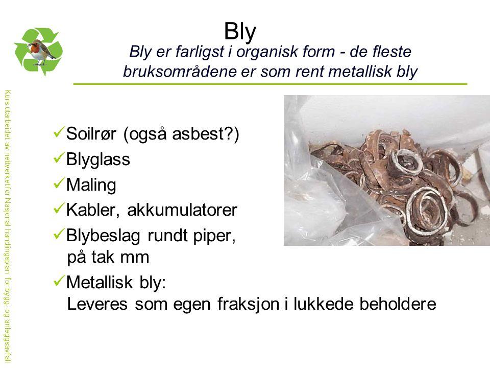Bly Soilrør (også asbest ) Blyglass Maling Kabler, akkumulatorer