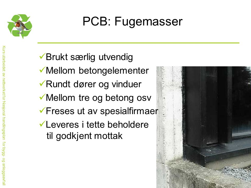 PCB: Fugemasser Brukt særlig utvendig Mellom betongelementer