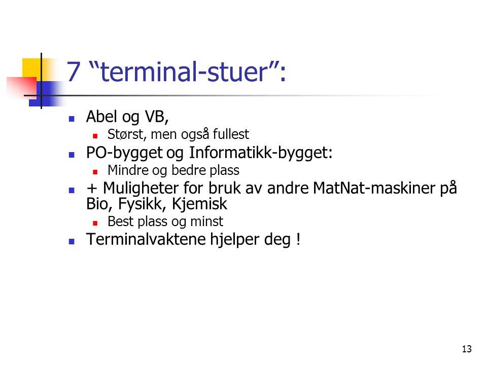 7 terminal-stuer : Abel og VB, PO-bygget og Informatikk-bygget: