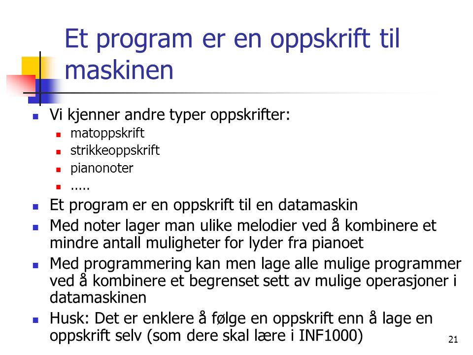 Et program er en oppskrift til maskinen
