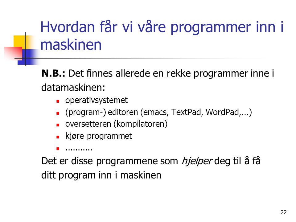 Hvordan får vi våre programmer inn i maskinen