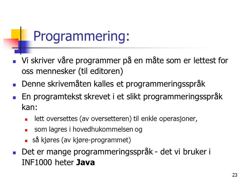 Programmering: Vi skriver våre programmer på en måte som er lettest for oss mennesker (til editoren)