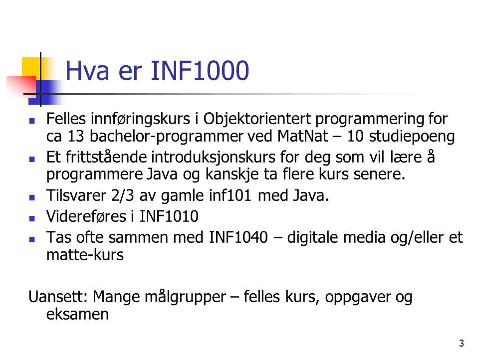 Hva er INF1000 Felles innføringskurs i Objektorientert programmering for ca 13 bachelor-programmer ved MatNat – 10 studiepoeng.