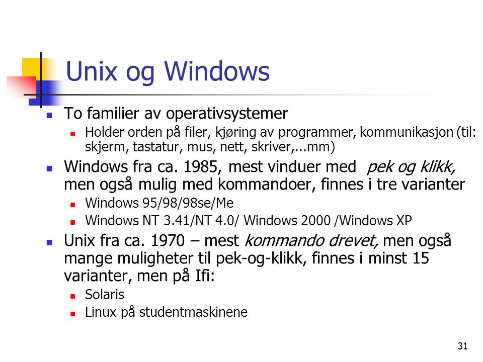Unix og Windows To familier av operativsystemer