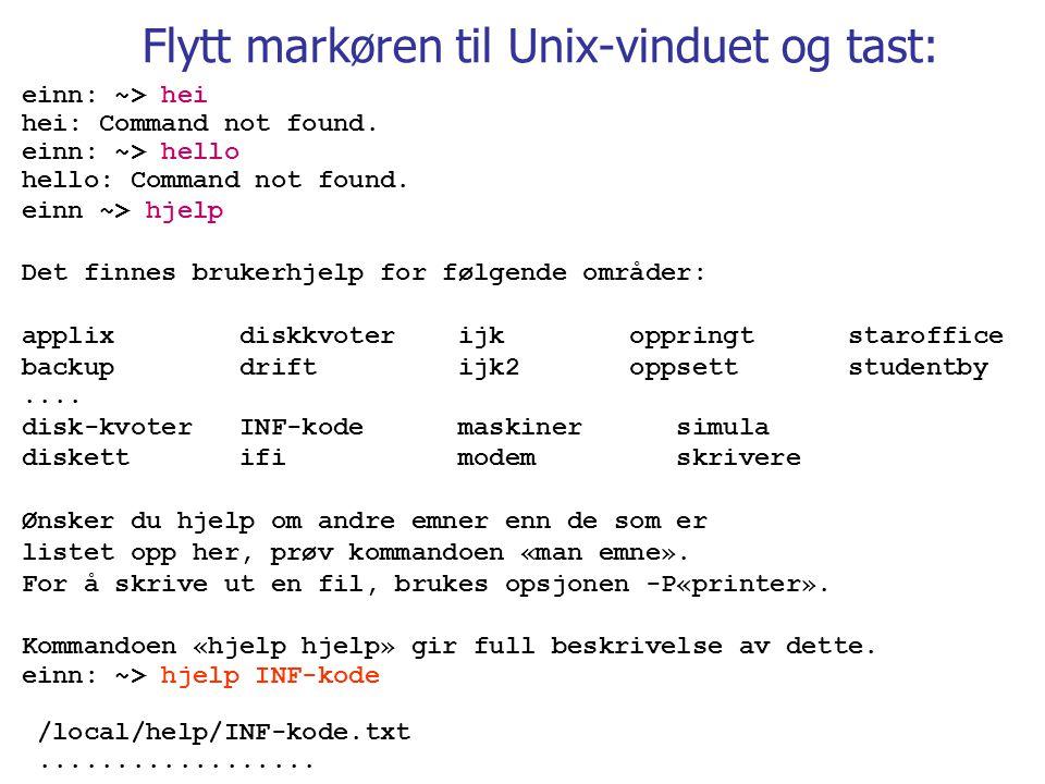 Flytt markøren til Unix-vinduet og tast: