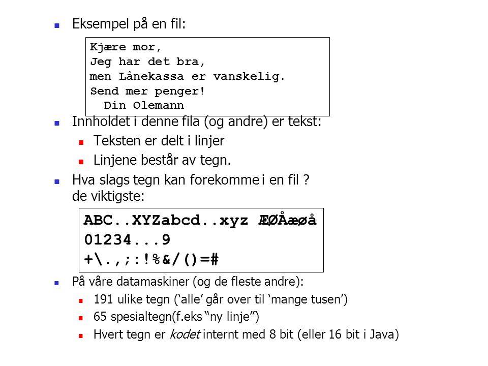 ABC..XYZabcd..xyz ÆØÅæøå 01234...9 +\.,;:!%&/()=# Eksempel på en fil: