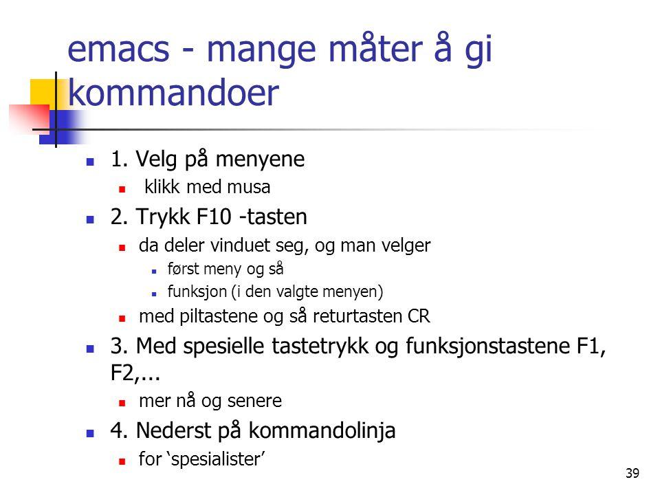emacs - mange måter å gi kommandoer