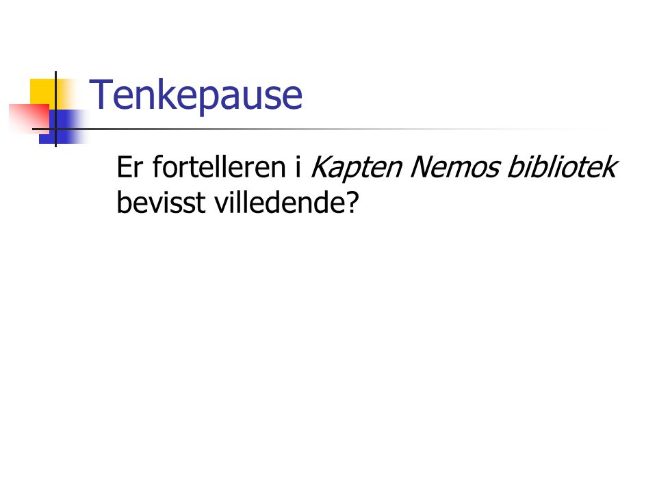 Tenkepause Er fortelleren i Kapten Nemos bibliotek bevisst villedende