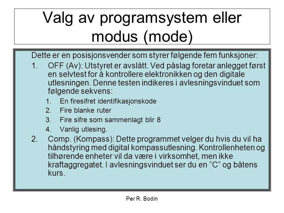 Valg av programsystem eller modus (mode)