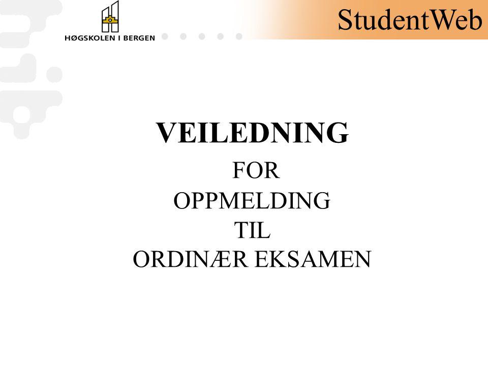 VEILEDNING FOR OPPMELDING TIL ORDINÆR EKSAMEN