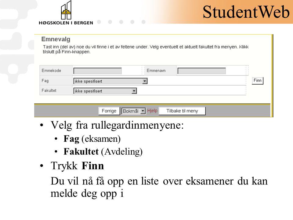 StudentWeb Velg fra rullegardinmenyene: Trykk Finn