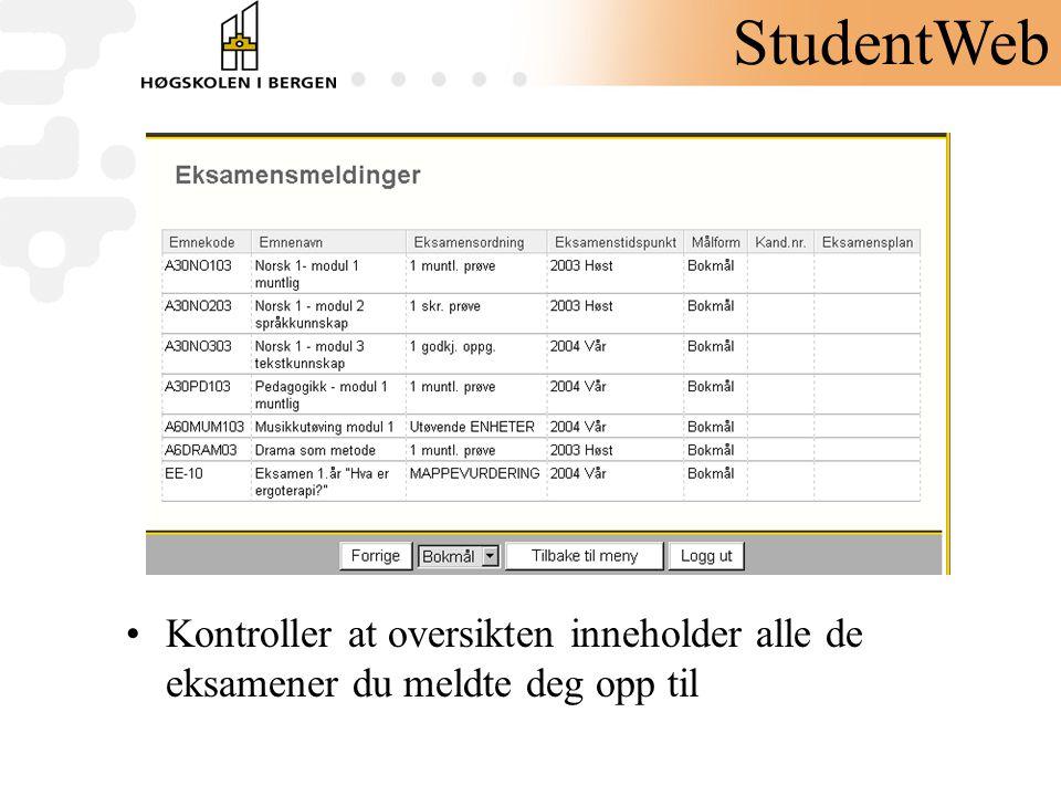 StudentWeb Kontroller at oversikten inneholder alle de eksamener du meldte deg opp til