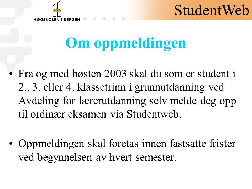 StudentWeb Om oppmeldingen