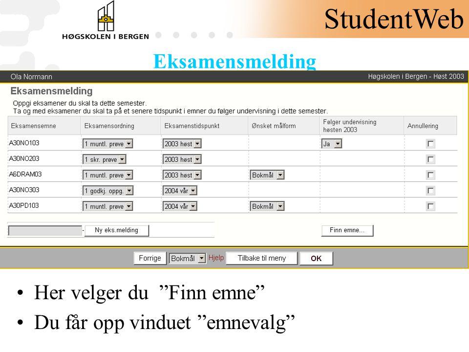 StudentWeb Eksamensmelding Her velger du Finn emne