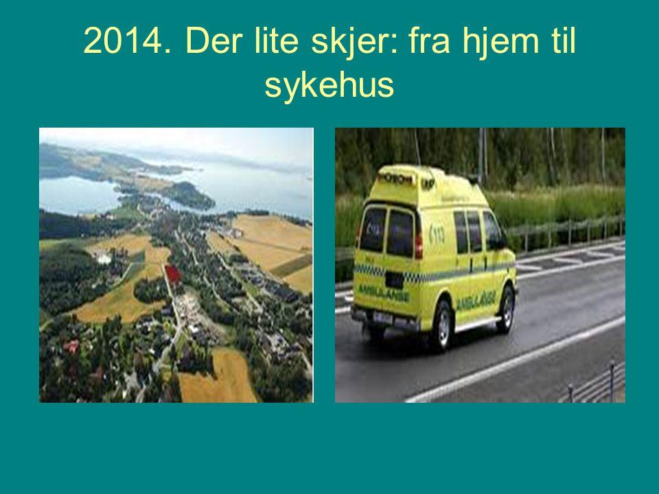 2014. Der lite skjer: fra hjem til sykehus
