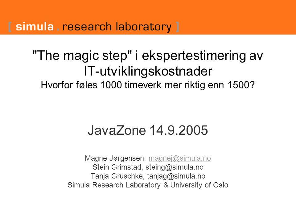 The magic step i ekspertestimering av IT-utviklingskostnader Hvorfor føles 1000 timeverk mer riktig enn 1500.