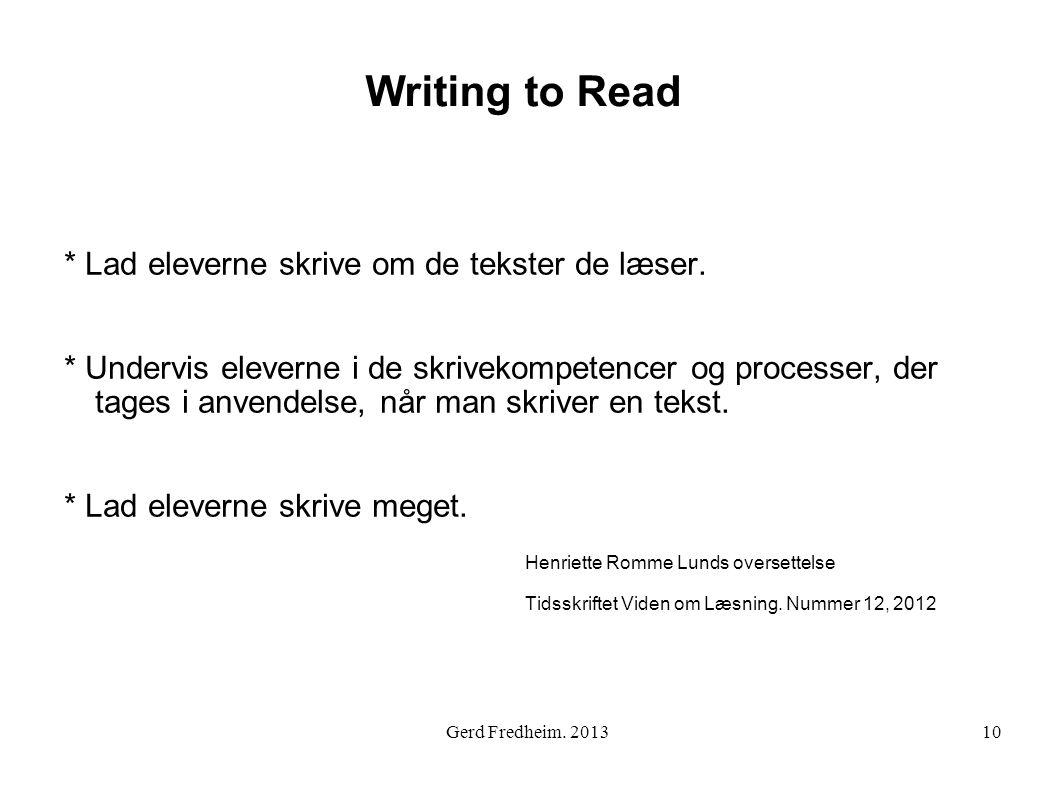 Writing to Read * Lad eleverne skrive om de tekster de læser.