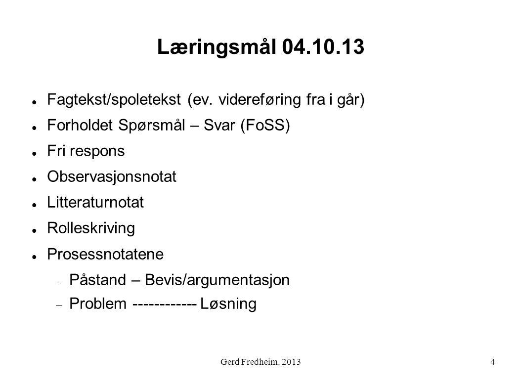 Læringsmål 04.10.13 Fagtekst/spoletekst (ev. videreføring fra i går)