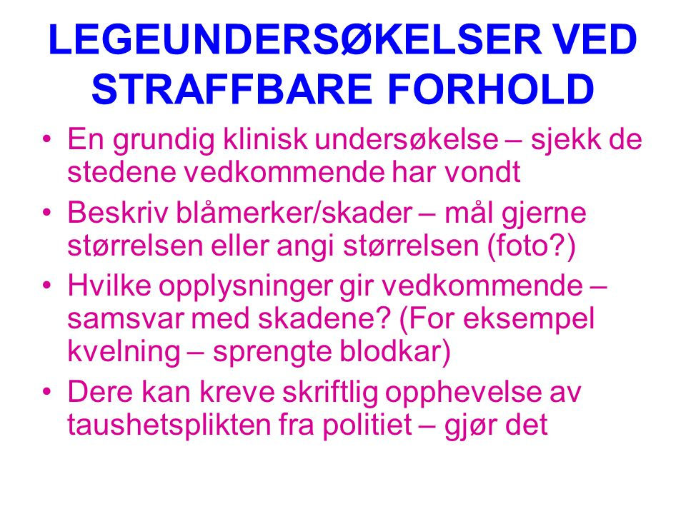 LEGEUNDERSØKELSER VED STRAFFBARE FORHOLD
