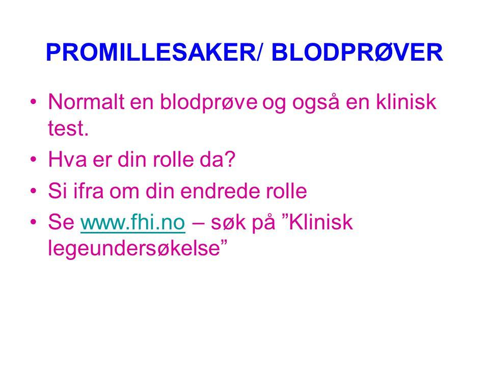 PROMILLESAKER/ BLODPRØVER
