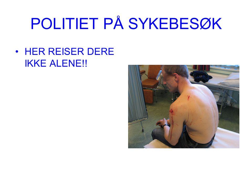 POLITIET PÅ SYKEBESØK HER REISER DERE IKKE ALENE!!