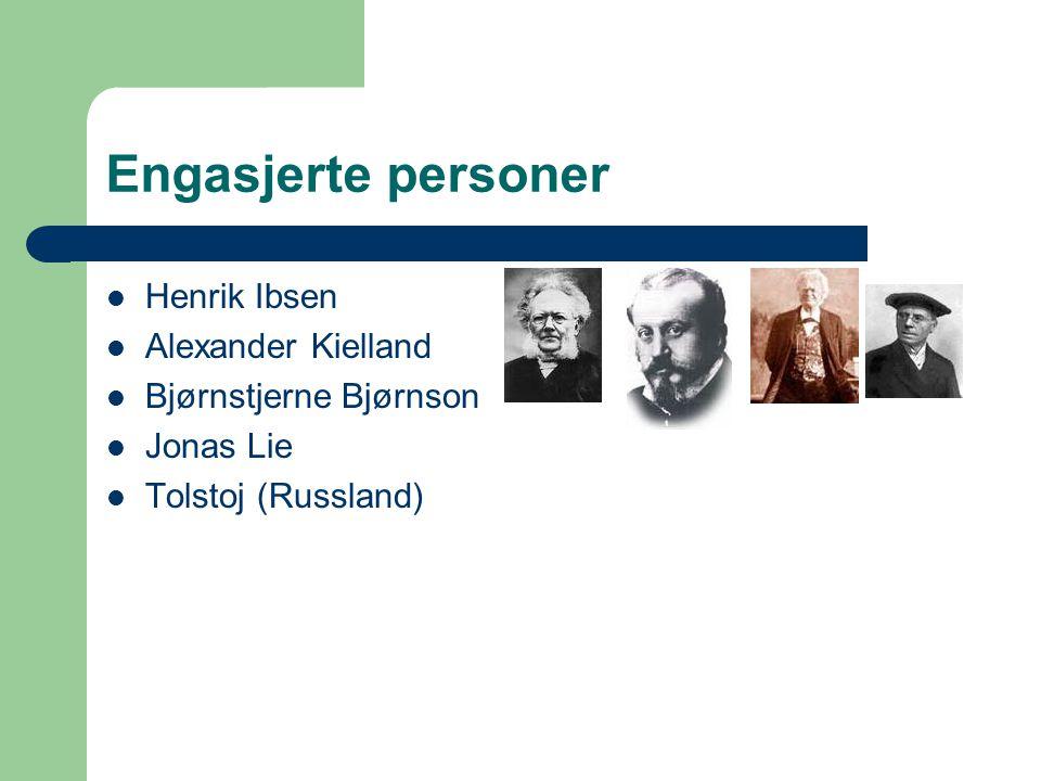 Engasjerte personer Henrik Ibsen Alexander Kielland