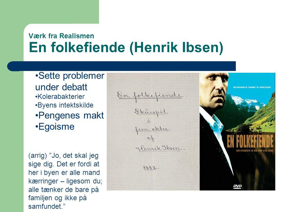 Værk fra Realismen En folkefiende (Henrik Ibsen)