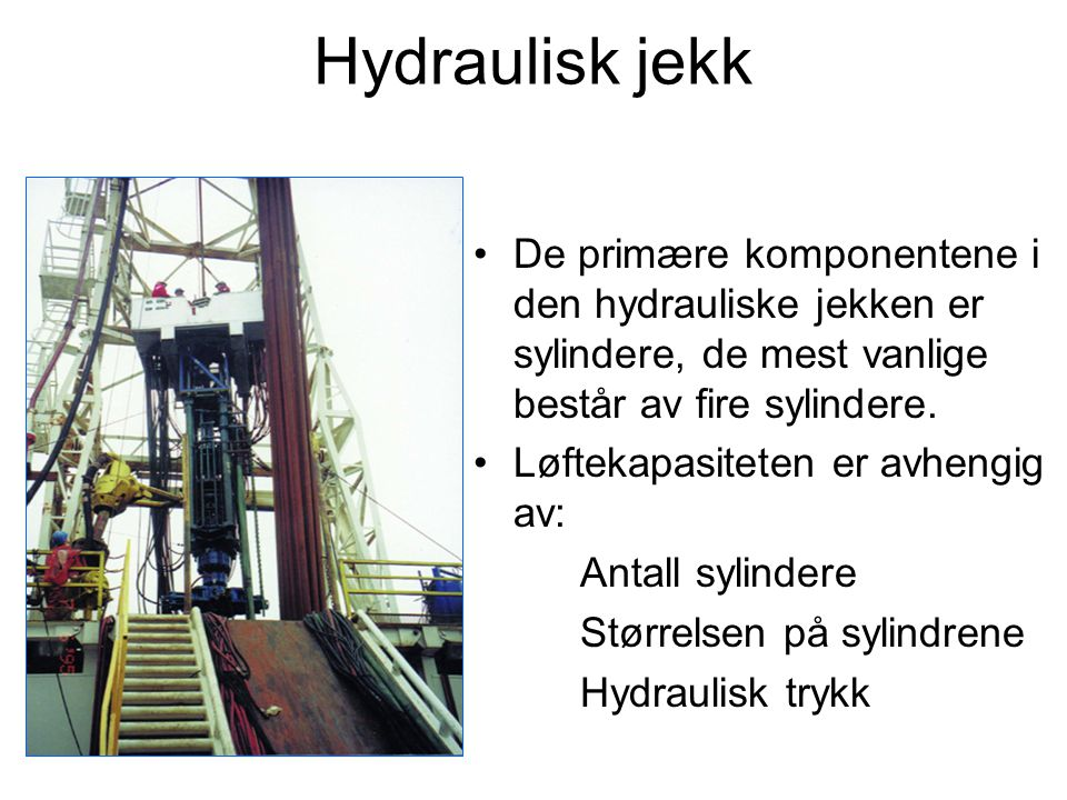 Hydraulisk jekk De primære komponentene i den hydrauliske jekken er sylindere, de mest vanlige består av fire sylindere.