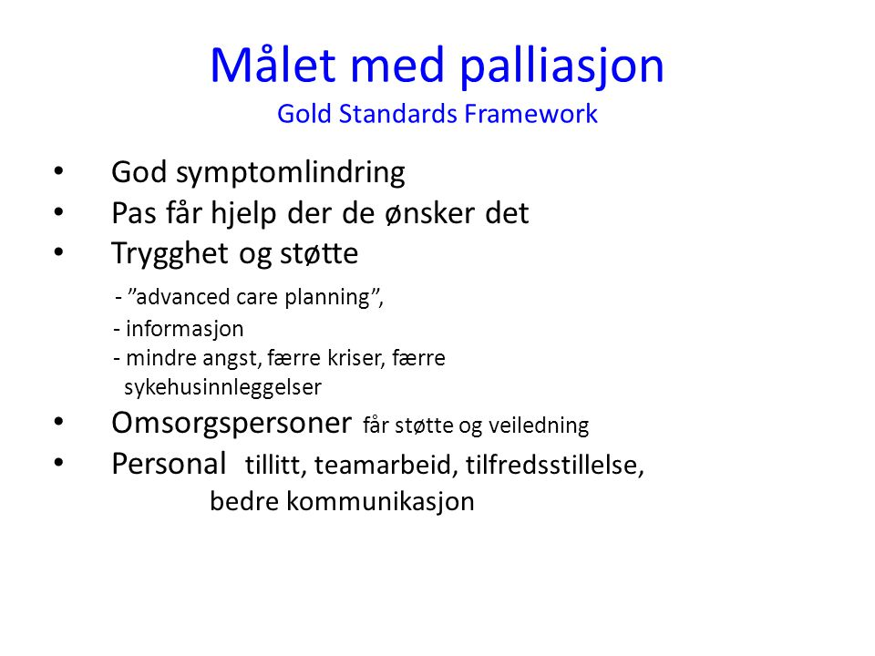 Målet med palliasjon Gold Standards Framework