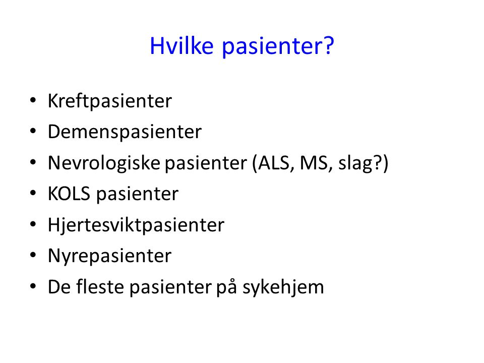 Hvilke pasienter Kreftpasienter Demenspasienter