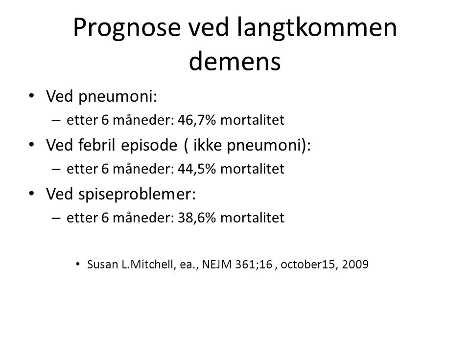 Prognose ved langtkommen demens