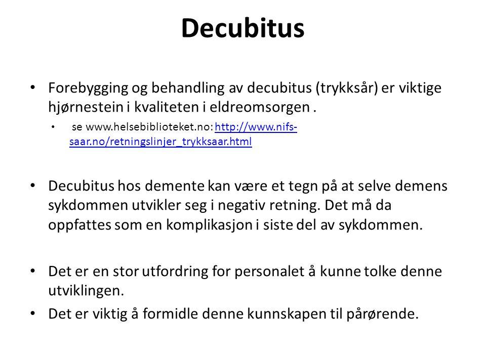 Decubitus Forebygging og behandling av decubitus (trykksår) er viktige hjørnestein i kvaliteten i eldreomsorgen .