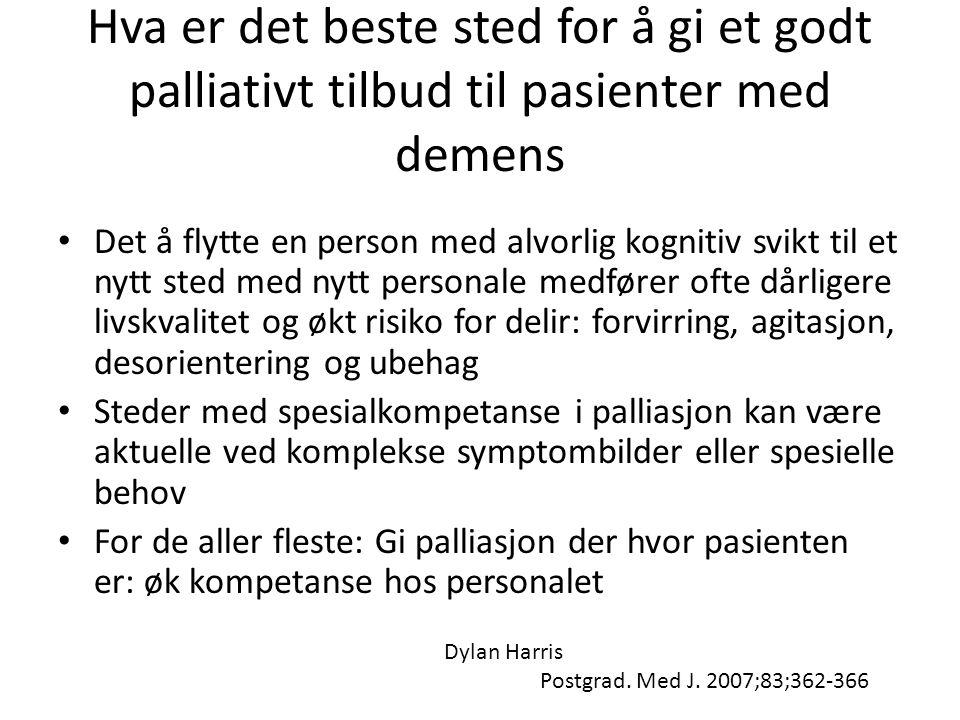 Hva er det beste sted for å gi et godt palliativt tilbud til pasienter med demens