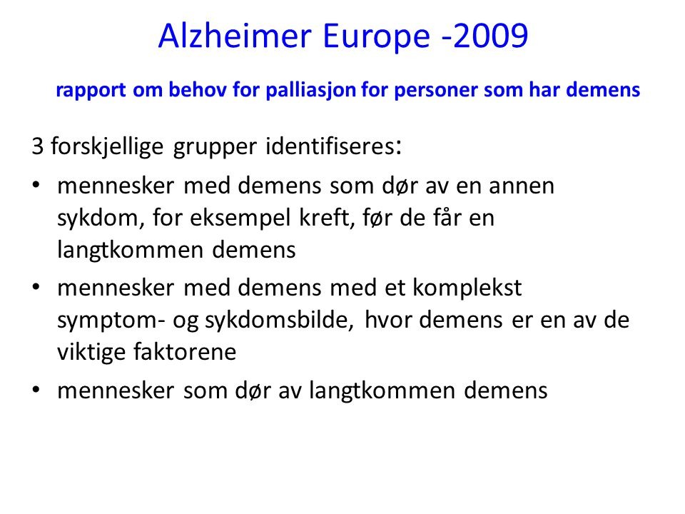 Alzheimer Europe -2009 rapport om behov for palliasjon for personer som har demens