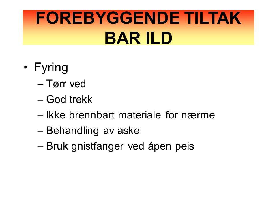FOREBYGGENDE TILTAK BAR ILD