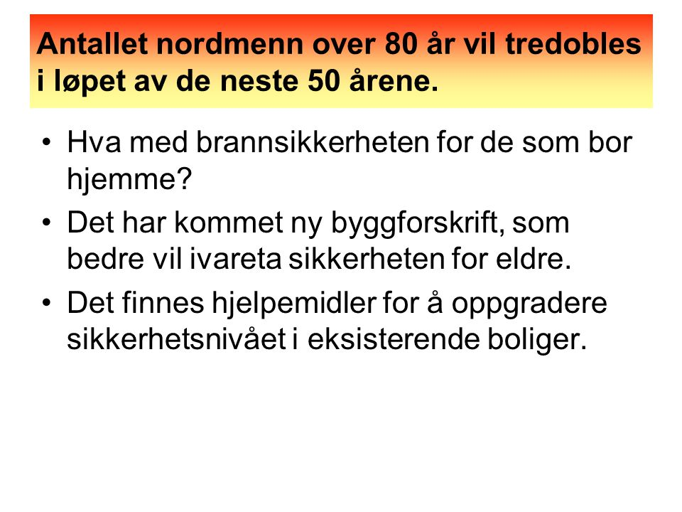 Antallet nordmenn over 80 år vil tredobles i løpet av de neste 50 årene.
