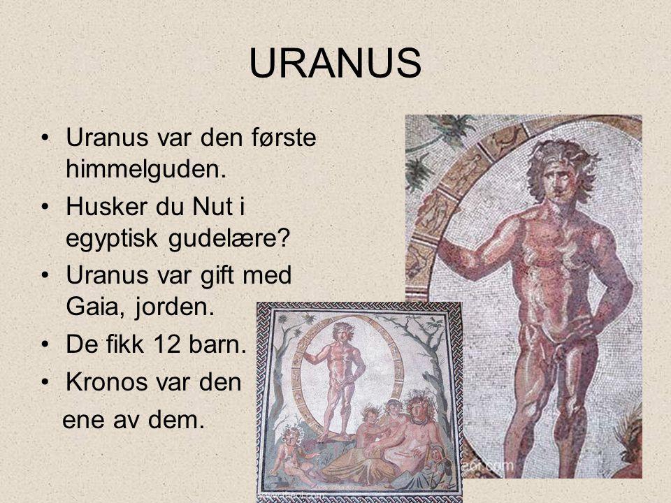URANUS Uranus var den første himmelguden.