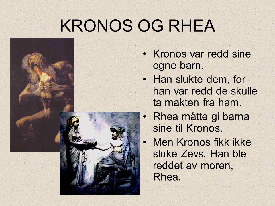 KRONOS OG RHEA Kronos var redd sine egne barn.