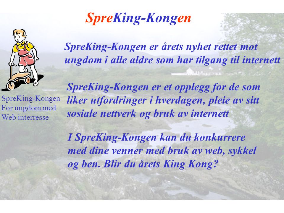 SpreKing-Kongen SpreKing-Kongen. For ungdom med. Web interresse.
