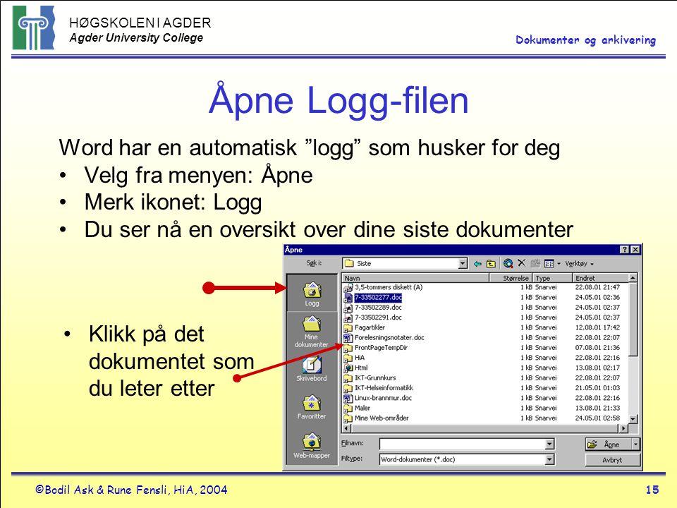 Åpne Logg-filen Word har en automatisk logg som husker for deg