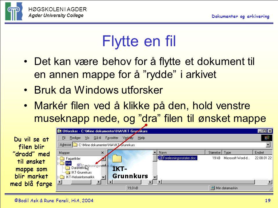 Flytte en fil Det kan være behov for å flytte et dokument til en annen mappe for å rydde i arkivet.